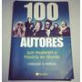 Livro 100 Autores Que Mudaram A História Do Mundo