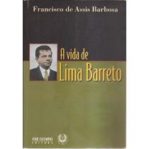 Livo A Vida De Lima Barreto Francisco De Assis Barbosa