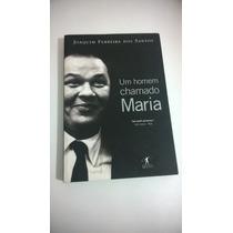 Um Homem Chamado Maria +++ Joaquim F.dos Santos Frete Grátis