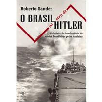 Livro O Brasil Na Mira De Hitler Roberto Sander