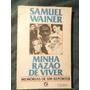 Livro - Minha Razão De Viver - Samuel Wainer