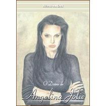 Livro O Diário De Angelina Jolie Ricardo Van Enck