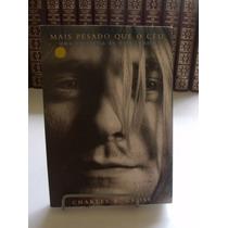 Livro Mais Pesado Que O Céu - Kurt Cobain - Charles R. Cross