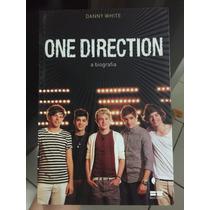 One Direction A Biografia - Danny White. Livro Novo!