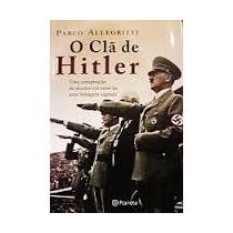 Livro O Clã De Hitler - Pablo Allegritti