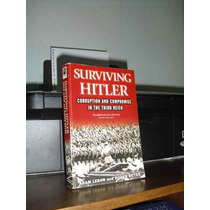 ** Surviving Hitler Corruption Compromise In The Third Reich