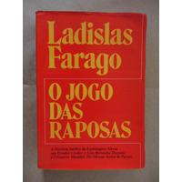O Jogo Das Raposas Ladislas Farago Livro Raro
