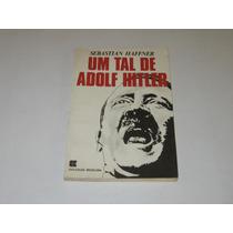 Um Tal De Adolf Hitler - Sebastian Haffner - 1985