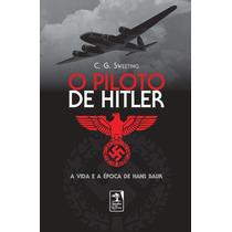 O Piloto De Hitler - C. G. Sweeting