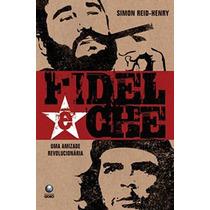 Livro - Fidel E Che Uma Amizade Revolucionária