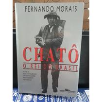 Livro Chatô O Rei Do Brasil - Fernando Morais