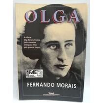 Livro: Morais, Fernando - Olga - A Vida De... - Frete Grátis