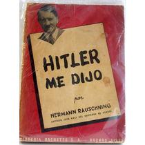 Livro: Hitler Me Dijo-hermann Rauschining Rarissimo Espanhol