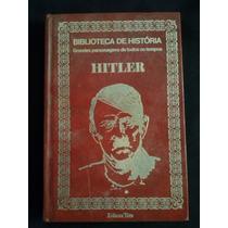 Grandes Personagens De Todos Os Tempos: Hitler Bia