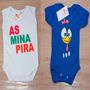 Body Infantil Bebê Divertido As Mina Pira Galinha Pintadinha