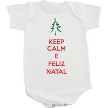 Body / Camiseta Keep Calm E Feliz Natal - Fim De Ano - Festa