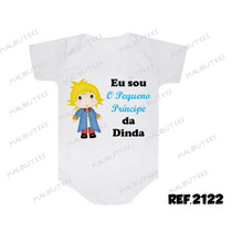 Body Bebe Eu Sou O Pequeno Principe Titia Dinda Frases
