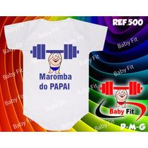 Body Academia Bebe Maromba Do Papai Macacão Camiseta Whey