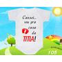 Body Bebe Vou Pra Casa Da Titia Dinda Titia Frases Divertido