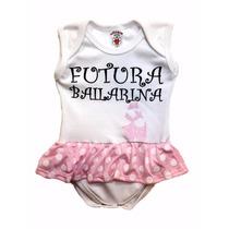 Body Mesversario Bebê Futura Bailarina Tamanhos Pp/p/m/g/gg