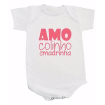 Body De Bebê Com Frases Amo Colinho Da Madrinha