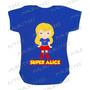 Body Super Girl Bebê Infantil Personagens Personalizado Nome