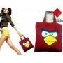 Bolsa De Tecido Angry Birds Presente Dia Das Mães - Novidade
