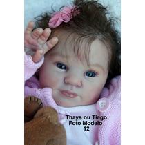 Bebê Boneca Reborn Thays Ou Tiago - Kit Holly Corpo Tecido