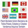 Patch Tag Bordado Bandeiras Todos Paises 5x3cm Melhor Preço