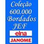 J E F - Para Janome Elna Com 600 Mil Bordados Frete Gratis