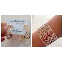 Conjunto Bracelete+argola Coleção Ana Hickmann 13º Edição)