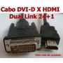 Cabo Dvi-d Dual Link X Hdmi P Lcd Plasma 1,8 Metros Menor $