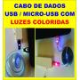 Frete Grátis Cabo Usb/ Micro Usb Com Luzes P/ Celular Tablet