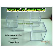 Caixinhas Acrílico 4x4x4 T. Reta R$ 0,50/cada Direto Fábrica