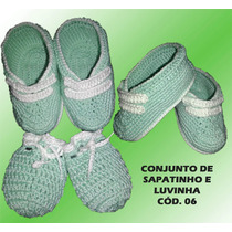 Sapatinho E Luvinha De Croche Para Bebe.