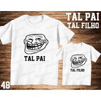Camiseta Memes Personalizada Tal Pai Tal Filho(a)