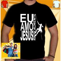 Camisa Amo Jesus Radicalmente Camiseta Evangelica Catolica