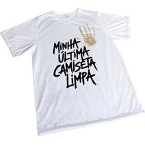 Camisa Sublimação Engraçada Branca Minha Ultima Camisa Limpa