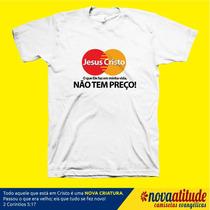Camiseta Gospel Jesus Cristo Não Tem Preço