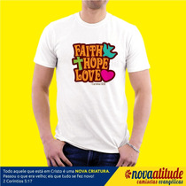 Camisa Evangelica Faith, Hope, Love Fé, Esperança E Amor