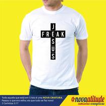 Camiseta Evangélica - Jesus Freak - Louco Por Jesus