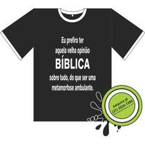 Camiseta Evangélica - Eu Prefiro Ter Aquela Velha Opinião...