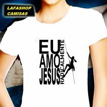 Camiseta Amo Jesus Camisa Baby Look Mulher Deus Evangelica