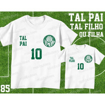 Tal Pai Tal Filho Camiseta Palmeiras Personalizada Kit Com 2
