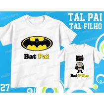 Tal Pai Tal Filho Camiseta Batman Personalizada Frete Gratis