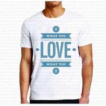 Camiseta Mais Barata Do Ml Masculina Do What You Love