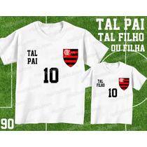 Tal Pai Tal Filho Camiseta Flamengo Personalizada Kit C/ 2