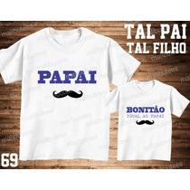 Camiseta Bigode Personalizada Tal Pai Tal Filho(a) Kit Com 2