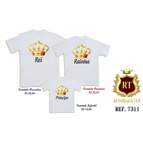 Camisetas Tal Pai Tal Mãe Tal Filha Rei Rainha Príncepe Real