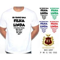 Camiseta Masculina T-shirt Personalizada -pai- Filha Linda